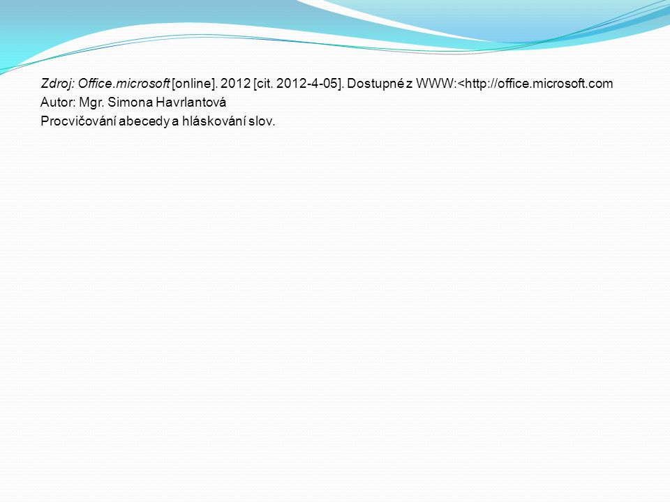 Zdroj: Office. microsoft [online]. 2012 [cit. 2012-4-05]